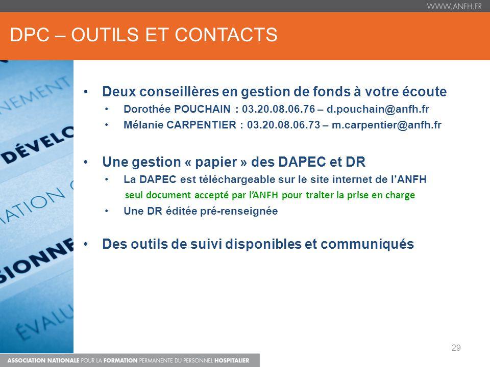DPC – OUTILS ET CONTACTS Deux conseillères en gestion de fonds à votre écoute Dorothée POUCHAIN : 03.20.08.06.76 – d.pouchain@anfh.fr Mélanie CARPENTI