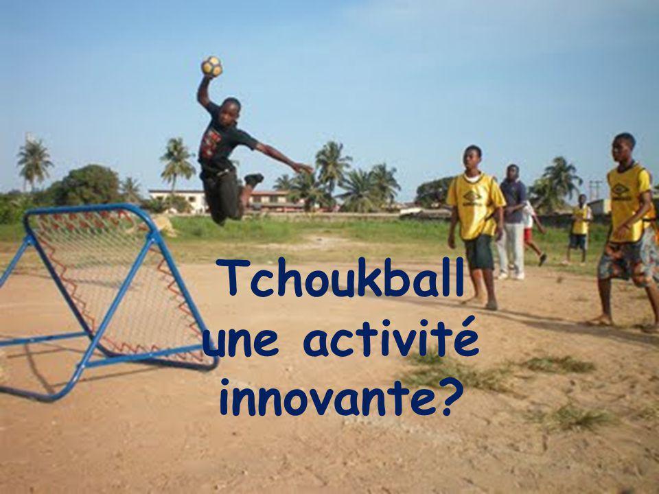 Tchoukball une activité innovante?