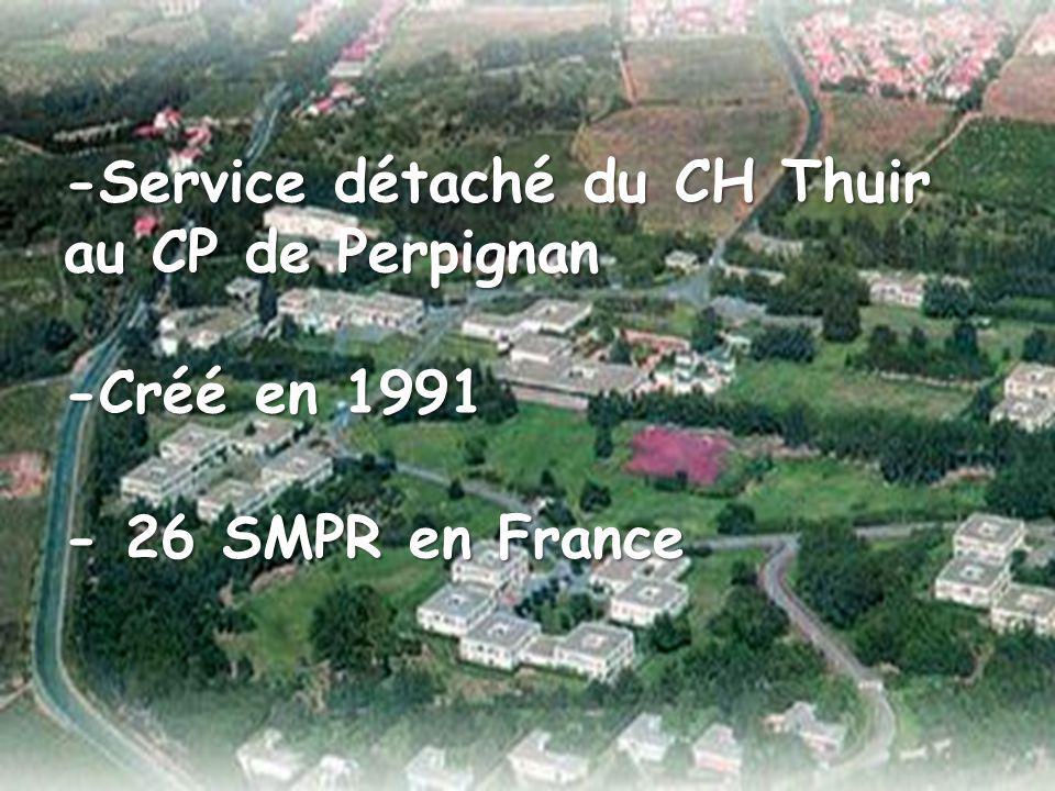 -Service détaché du CH Thuir au CP de Perpignan -Créé en 1991 - 26 SMPR en France