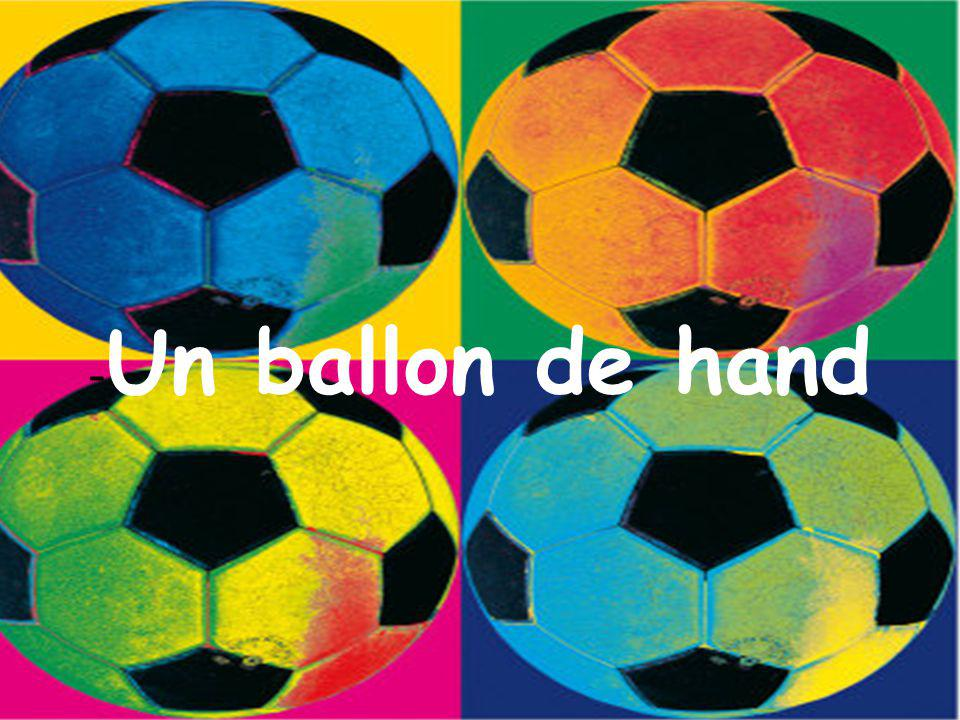 - Un ballon de hand