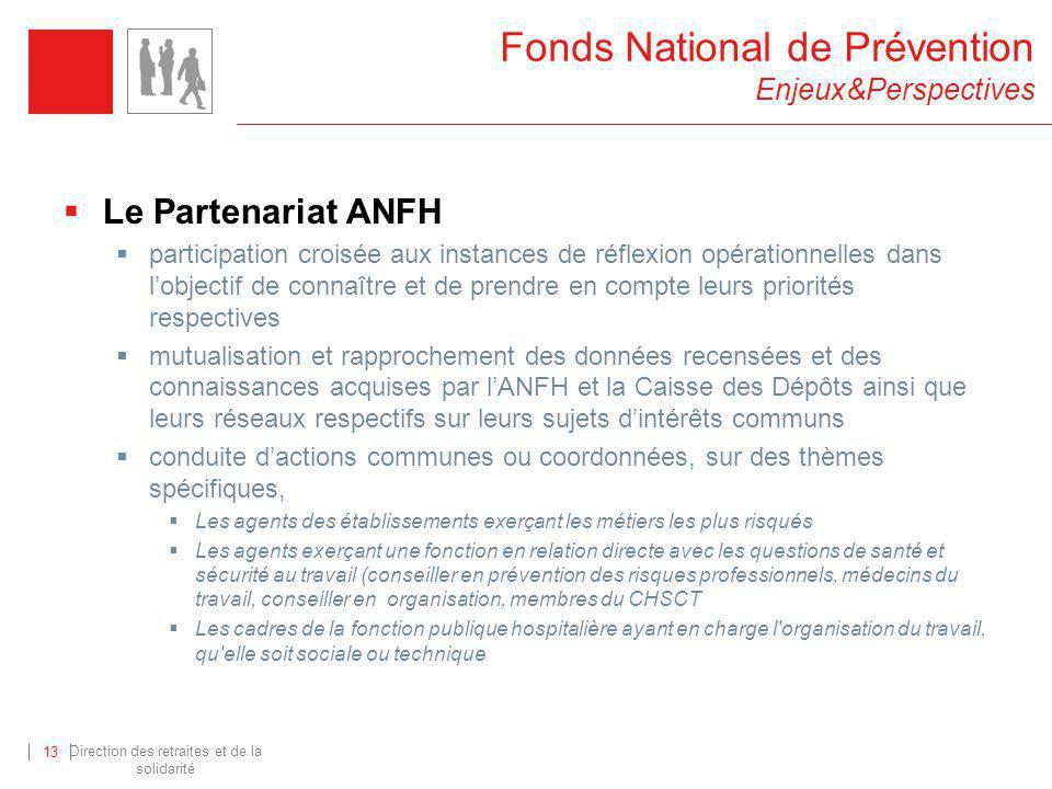 Le Partenariat ANFH participation croisée aux instances de réflexion opérationnelles dans lobjectif de connaître et de prendre en compte leurs priorit