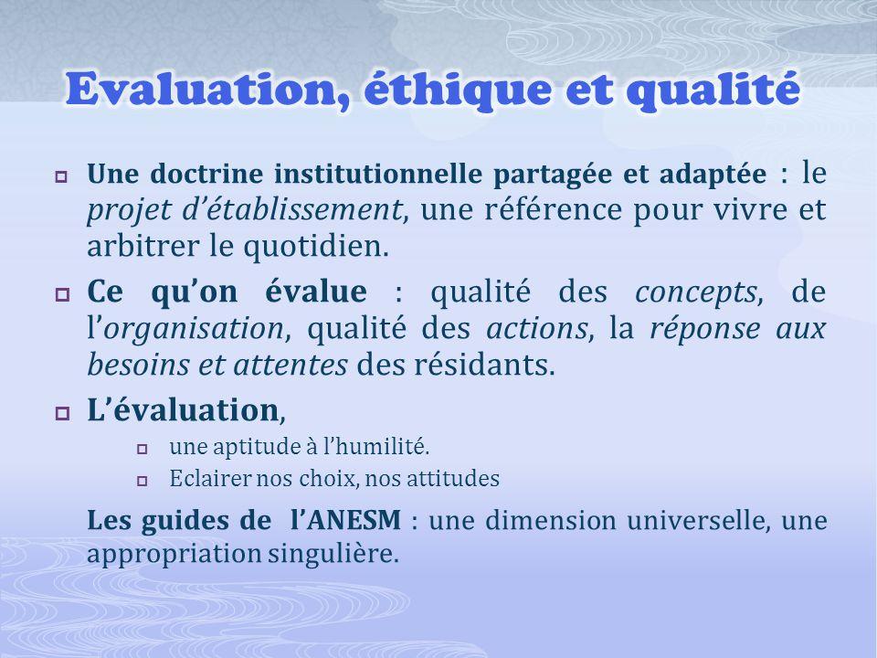 Une doctrine institutionnelle partagée et adaptée : le projet détablissement, une référence pour vivre et arbitrer le quotidien.