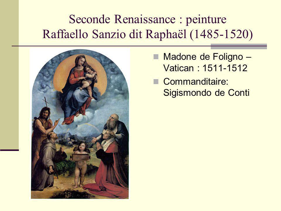 Seconde Renaissance : peinture Raffaello Sanzio dit Raphaël (1485-1520) Madone de Foligno – Vatican : 1511-1512 Commanditaire: Sigismondo de Conti