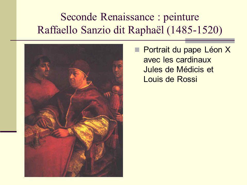 Seconde Renaissance : peinture Raffaello Sanzio dit Raphaël (1485-1520) Portrait du pape Léon X avec les cardinaux Jules de Médicis et Louis de Rossi