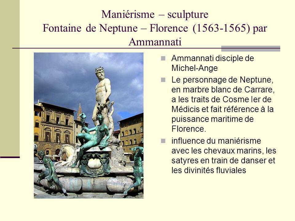 Maniérisme – sculpture Fontaine de Neptune – Florence (1563-1565) par Ammannati Ammannati disciple de Michel-Ange Le personnage de Neptune, en marbre