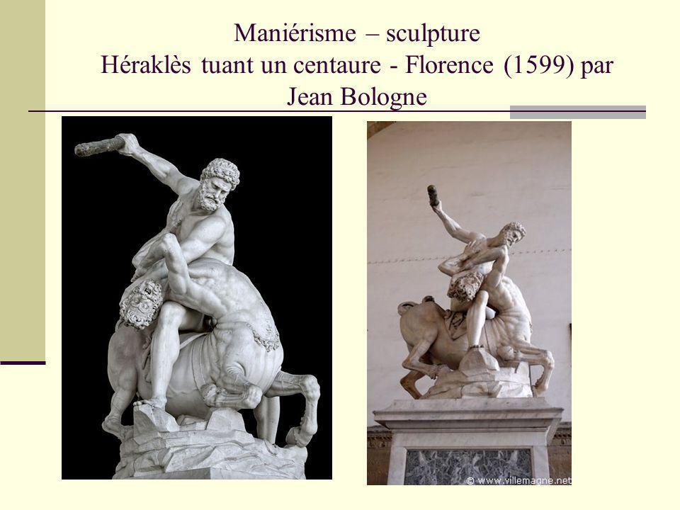 Maniérisme – sculpture Héraklès tuant un centaure - Florence (1599) par Jean Bologne
