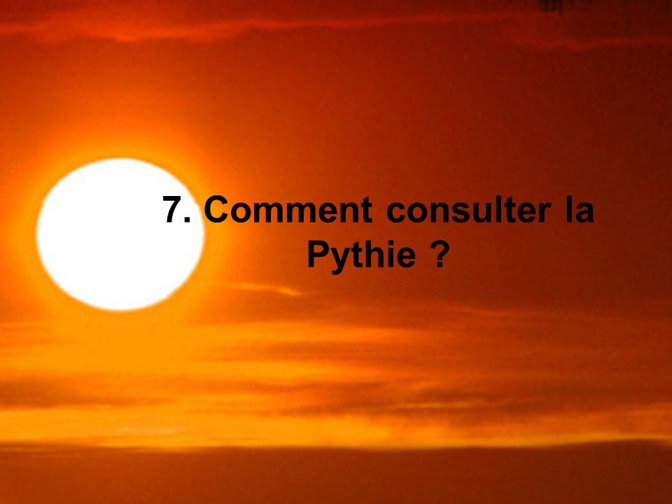 7. Comment consulter la Pythie ?