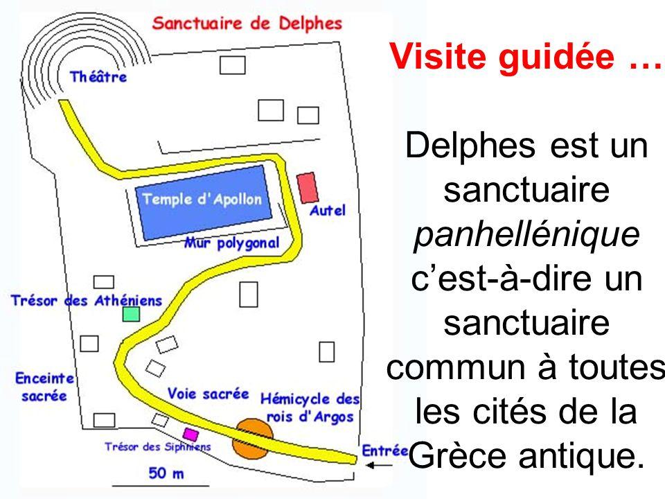 Visite guidée … Delphes est un sanctuaire panhellénique cest-à-dire un sanctuaire commun à toutes les cités de la Grèce antique.