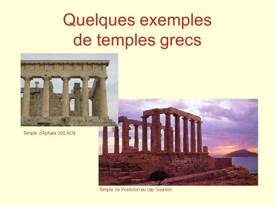 Quelques exemples de temples grecs Temple dAphaïa 500 ACN Temple de Poséidon au cap Sounion