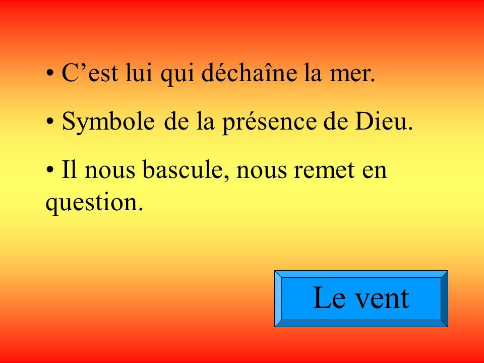 Les symboles de ce texte La mer Cest un lieu de mort. Mais aussi un appel au passage vers la vie.