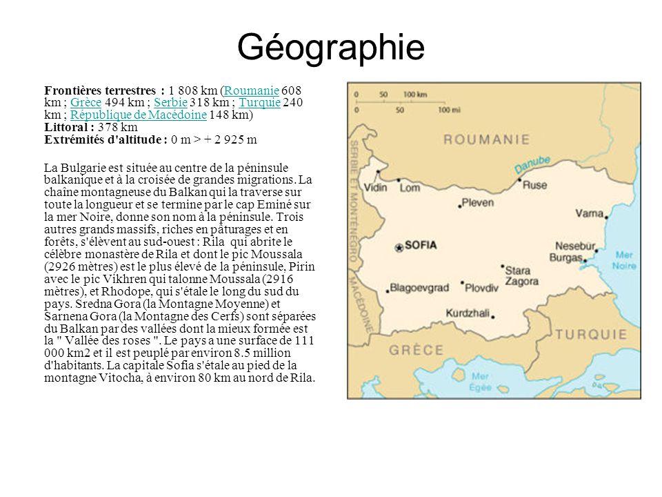 Géographie Frontières terrestres : 1 808 km (Roumanie 608 km ; Grèce 494 km ; Serbie 318 km ; Turquie 240 km ; République de Macédoine 148 km) Littoral : 378 km Extrémités d altitude : 0 m > + 2 925 mRoumanieGrèceSerbieTurquieRépublique de Macédoine La Bulgarie est située au centre de la péninsule balkanique et à la croisée de grandes migrations.