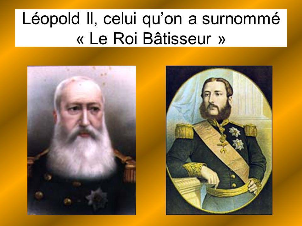 Léopold ll, celui quon a surnommé « Le Roi Bâtisseur »