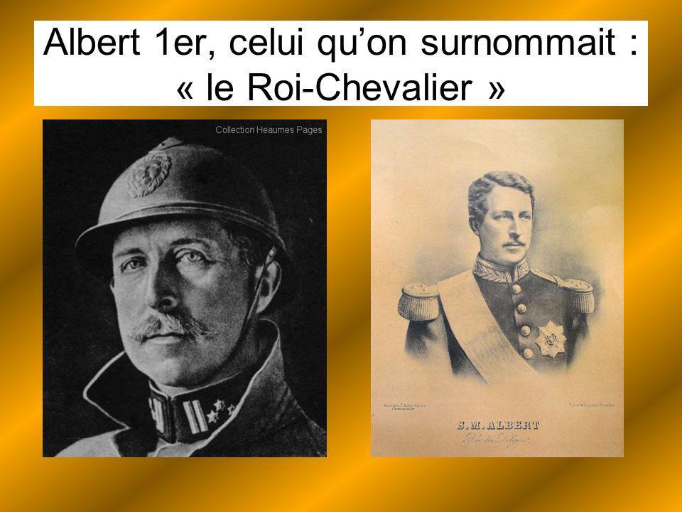 Albert 1er, celui quon surnommait : « le Roi-Chevalier »