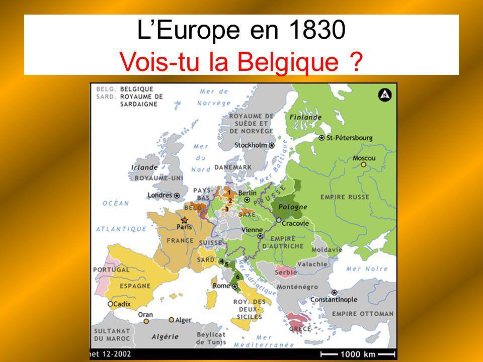 LEurope en 1830 Vois-tu la Belgique