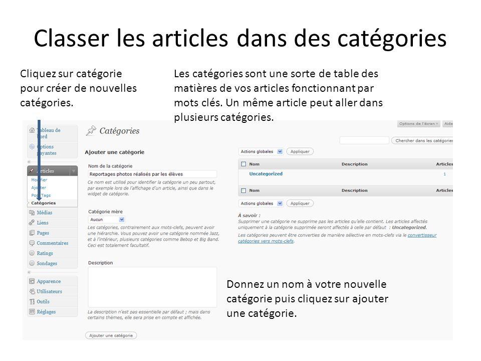 Classer les articles dans des catégories Cliquez sur catégorie pour créer de nouvelles catégories.