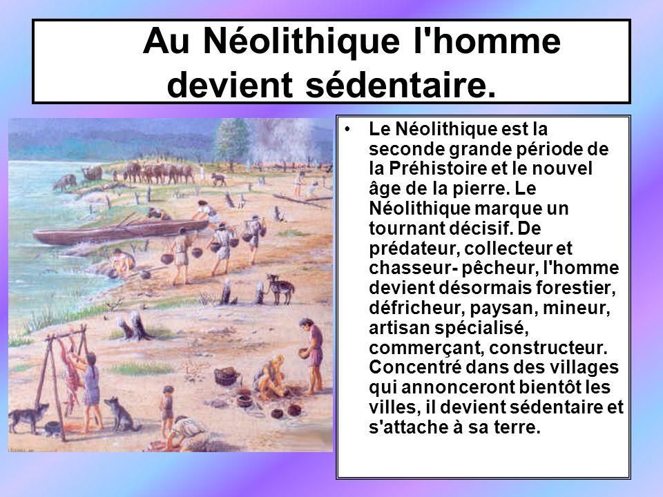 Lhomme cultive et élève du bétail Au néolithique, son monde de vie change profondément : il produit lui-même sa nourriture en élevant du bétail et en cultivant la terre.