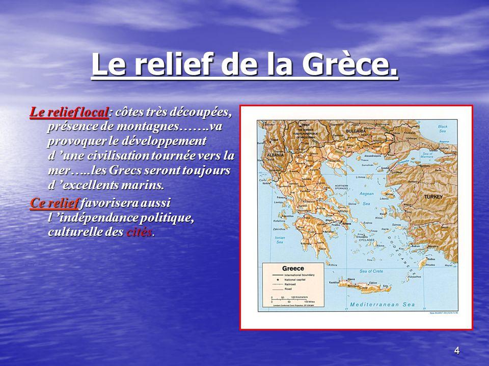3 La Grèce est aussi un pays très montagneux =~ 45%de son territoire.