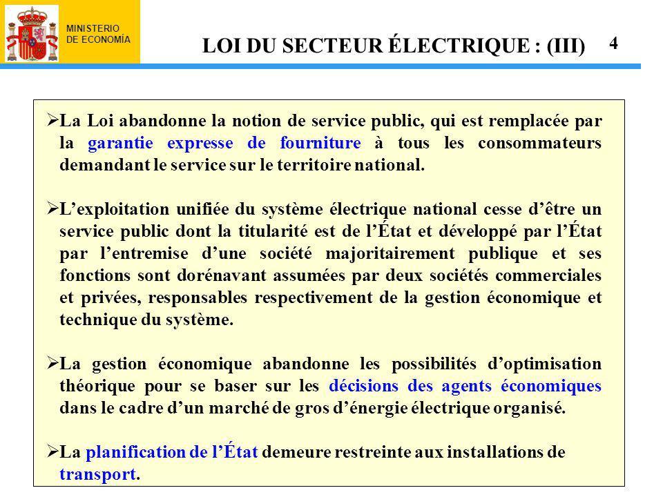 MINISTERIO DE ECONOMÍA La Loi abandonne la notion de service public, qui est remplacée par la garantie expresse de fourniture à tous les consommateurs demandant le service sur le territoire national.