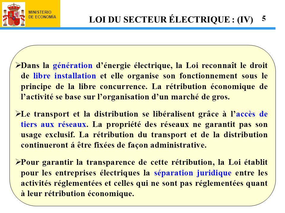 MINISTERIO DE ECONOMÍA Dans la génération dénergie électrique, la Loi reconnaît le droit de libre installation et elle organise son fonctionnement sous le principe de la libre concurrence.