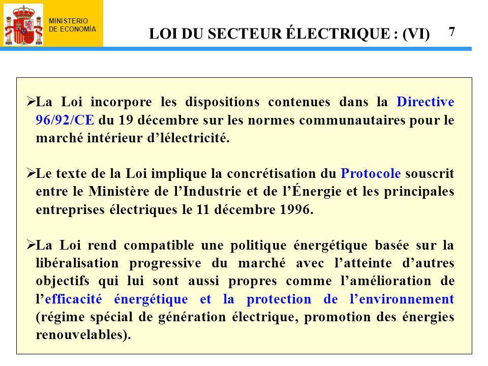 MINISTERIO DE ECONOMÍA La Loi incorpore les dispositions contenues dans la Directive 96/92/CE du 19 décembre sur les normes communautaires pour le marché intérieur dlélectricité.