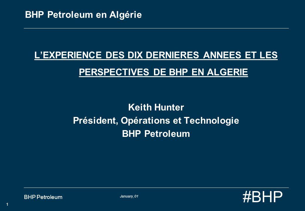 January, 01 BHP Petroleum 2 #BHP BHP Petroleum in Algérie Critères dEntrée pour une compagnie petroliere La prospectivité géologique et limportance des reserves Difficultés techniques et défi Régime economique Risque politique