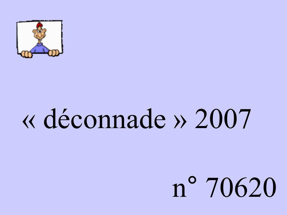 « déconnade » 2007 n° 70620