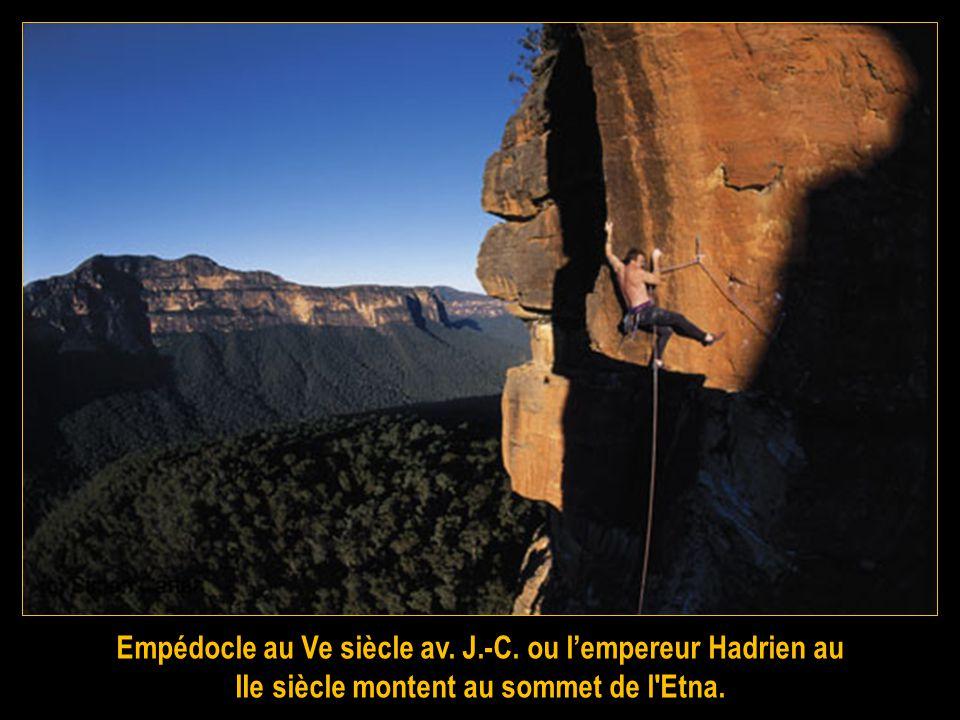 Empédocle au Ve siècle av. J.-C. ou lempereur Hadrien au IIe siècle montent au sommet de l Etna.