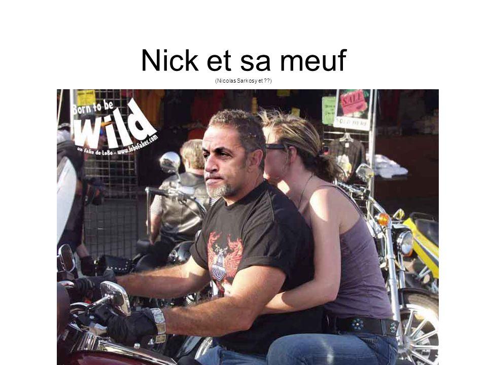 Nick et sa meuf (Nicolas Sarkosy et ??)