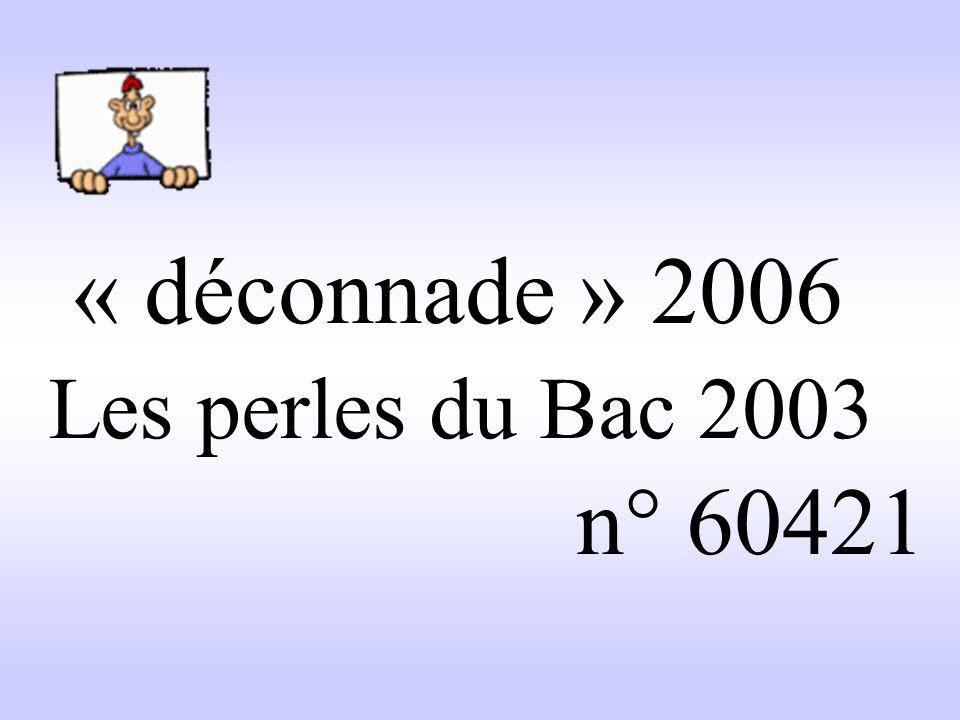 « déconnade » 2006 Les perles du Bac 2003 n° 60421