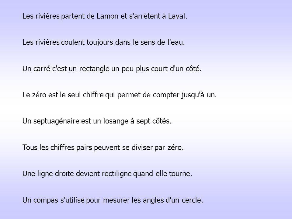 Les rivières partent de Lamon et s arrêtent à Laval.