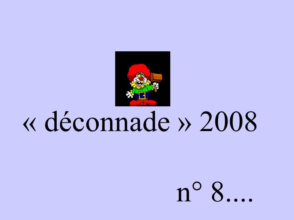 « déconnade » 2008 n° 8....