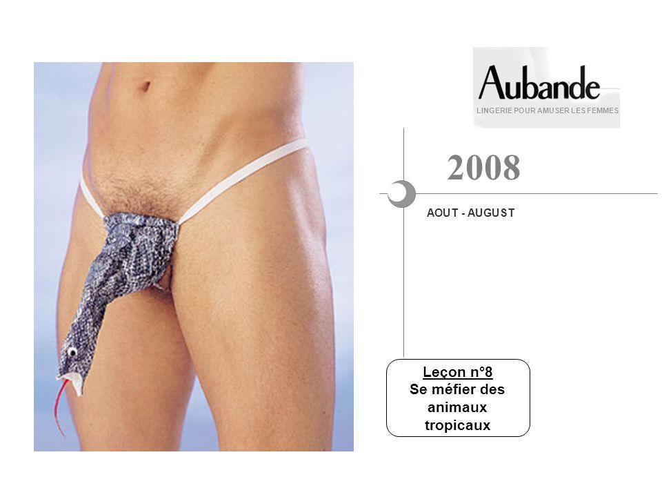 Leçon n°8 Se méfier des animaux tropicaux LINGERIE POUR AMUSER LES FEMMES AOUT - AUGUST 2008