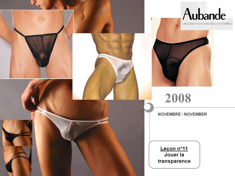 LINGERIE POUR AMUSER LES FEMMES NOVEMBRE - NOVEMBER 2008 Leçon n°11 Jouer la transparence