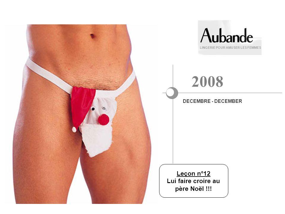 Leçon n°12 Lui faire croire au père Noël !!! LINGERIE POUR AMUSER LES FEMMES DECEMBRE - DECEMBER 2008