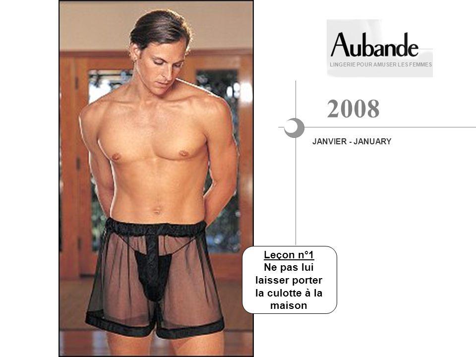 Leçon n°1 Ne pas lui laisser porter la culotte à la maison LINGERIE POUR AMUSER LES FEMMES JANVIER - JANUARY 2008