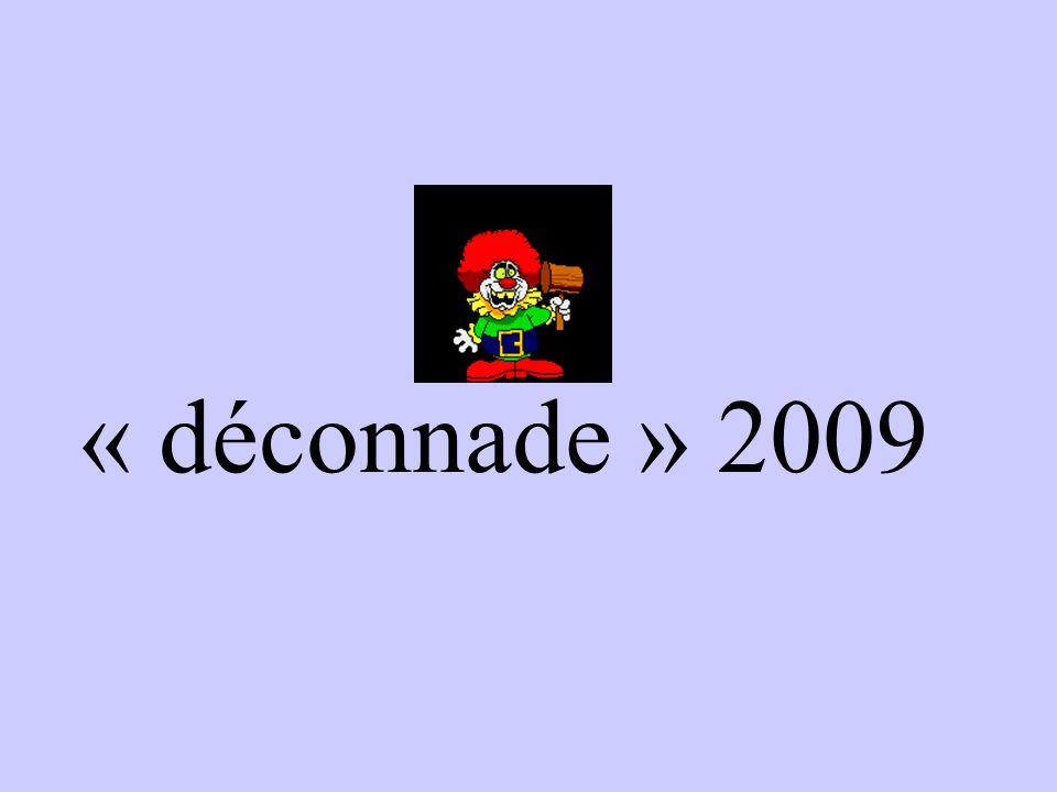 « déconnade » 2009