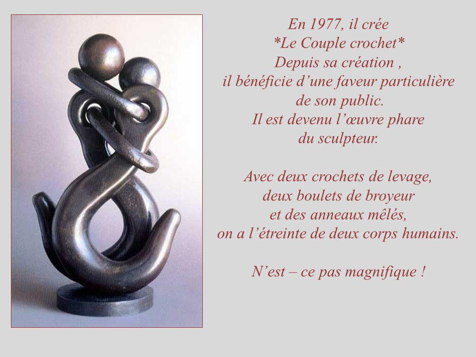 En 1977, il crée *Le Couple crochet* Depuis sa création, il bénéficie dune faveur particulière de son public.