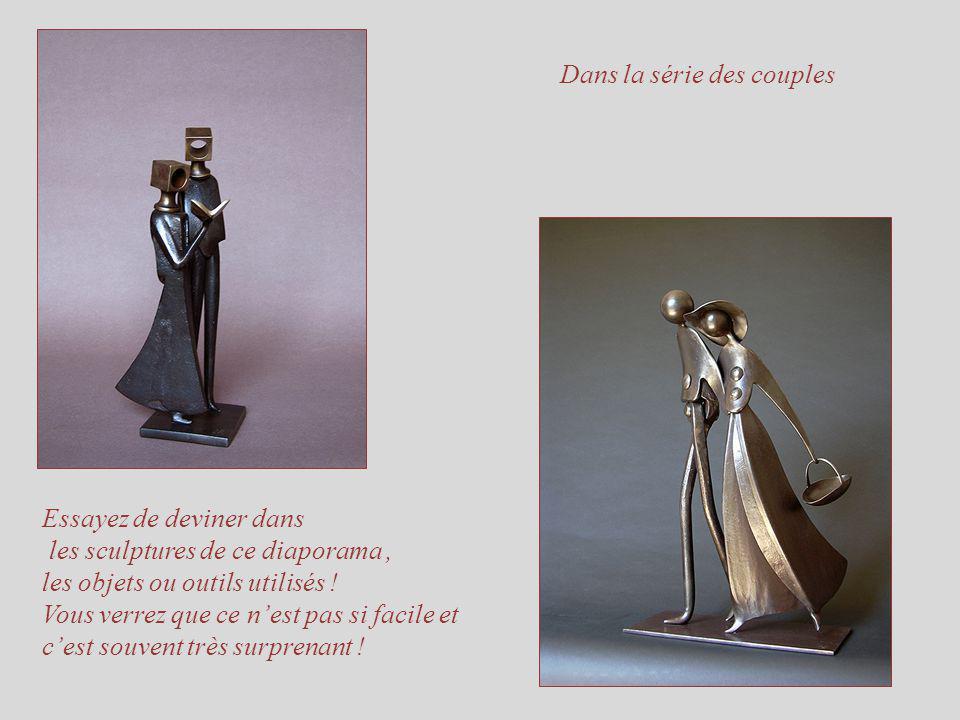 Dans la série des couples Essayez de deviner dans les sculptures de ce diaporama, les objets ou outils utilisés .