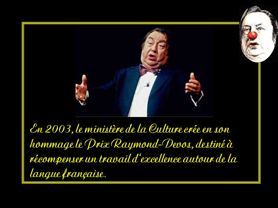 ...un Molière d'honneur (2000), le Grand prix de l'humour de la Sacem (2001).