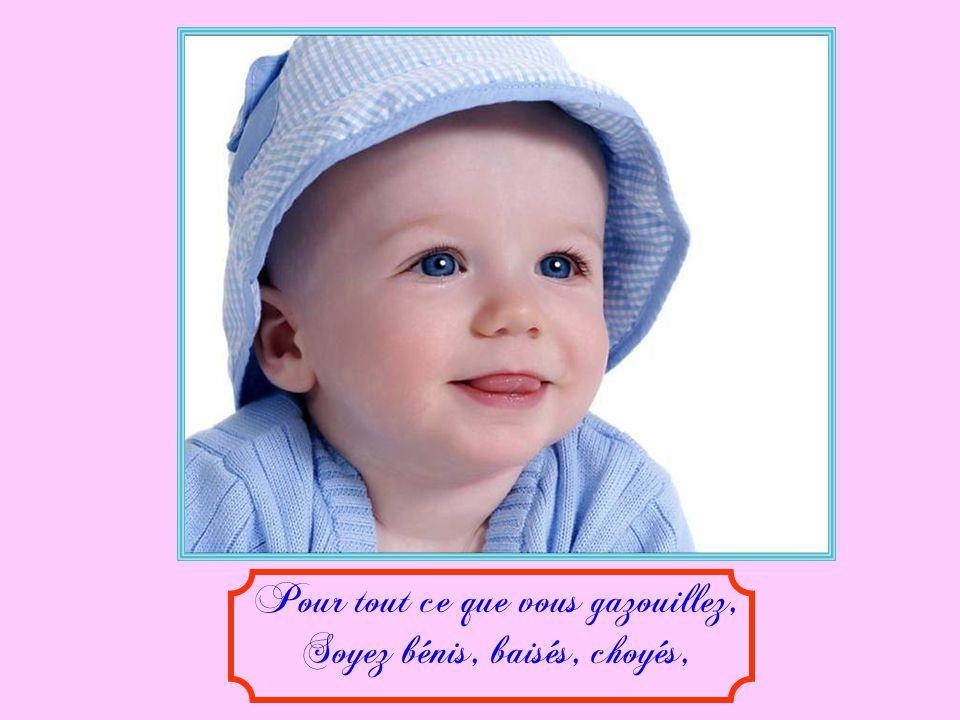 Pour vos sourires, vos pleurs même, Tout ce quen vous, Etres si doux, On aime ;