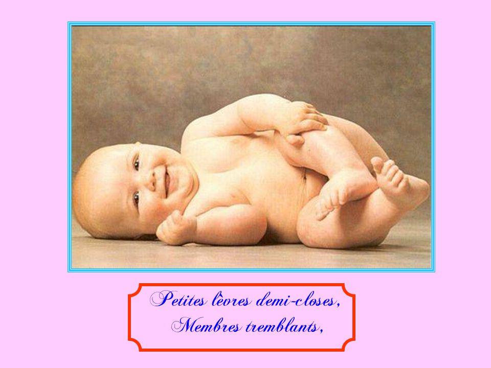 Enfants dun jour, ô nouveau-nés, Petites bouches, petits nez,
