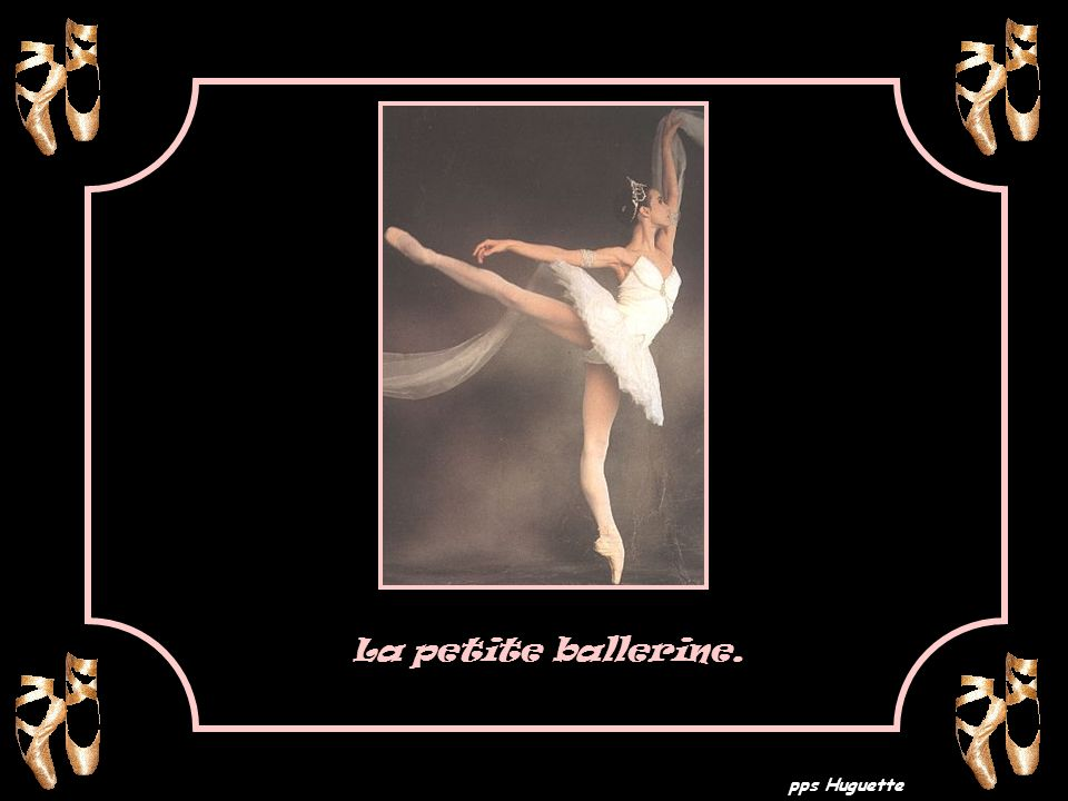 pps Huguette La petite ballerine.