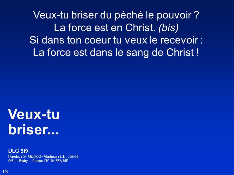 Veux-tu briser du péché le pouvoir .La force est en Christ.