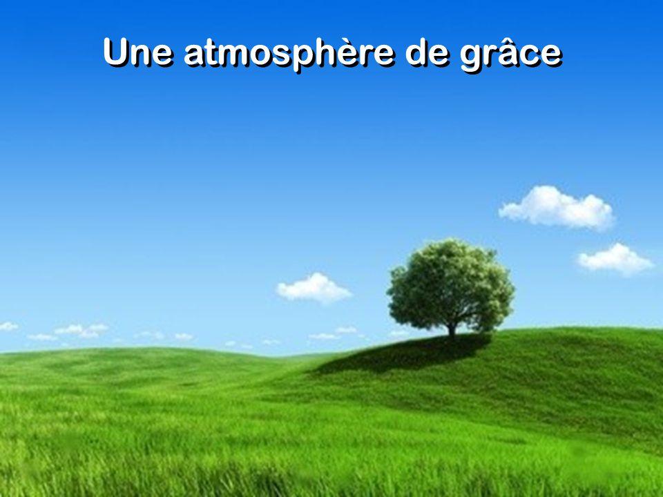 Une atmosphère de grâce
