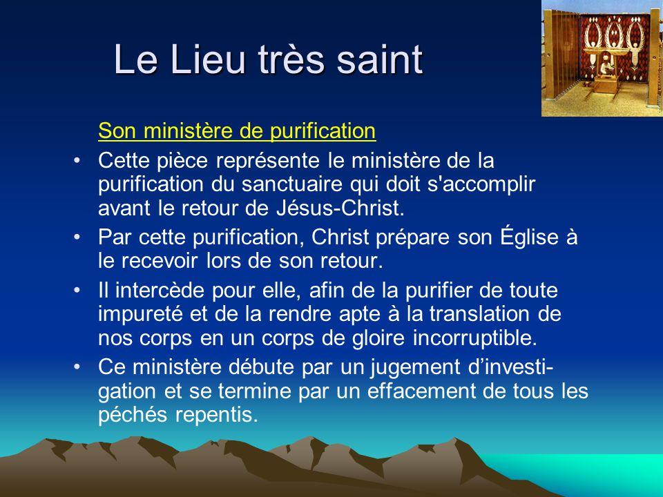 Le Lieu très saint Son ministère de purification Cette pièce représente le ministère de la purification du sanctuaire qui doit s'accomplir avant le re