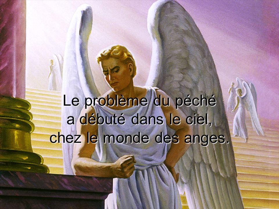 Le problème du péché a débuté dans le ciel, chez le monde des anges.