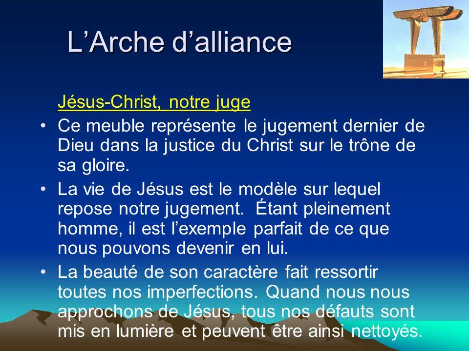 LArche dalliance Jésus-Christ, notre juge Ce meuble représente le jugement dernier de Dieu dans la justice du Christ sur le trône de sa gloire. La vie