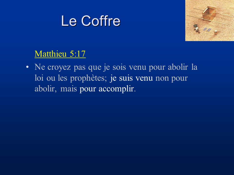 Matthieu 5:17 Ne croyez pas que je sois venu pour abolir la loi ou les prophètes; je suis venu non pour abolir, mais pour accomplir.