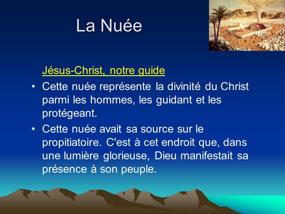 La Nuée Jésus-Christ, notre guide Cette nuée représente la divinité du Christ parmi les hommes, les guidant et les protégeant. Cette nuée avait sa sou