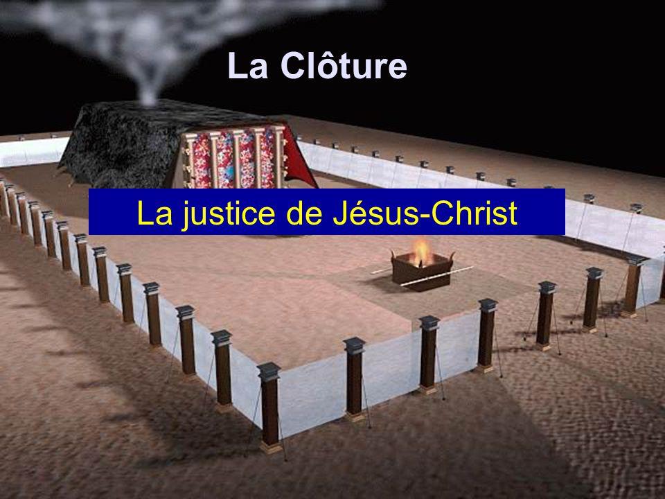 La Clôture La justice de Jésus-Christ